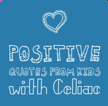 Positive Quotes From Kids With Celiac Tasty Meditation